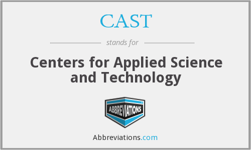 CAST - Centers for Applied Science and Technology