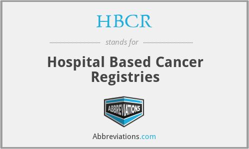 HBCR - Hospital Based Cancer Registries