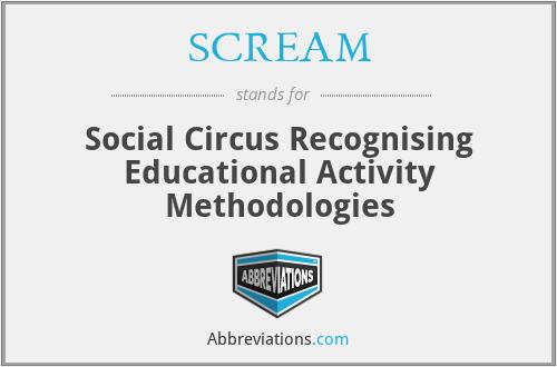 SCREAM - Social Circus Recognising Educational Activity Methodologies