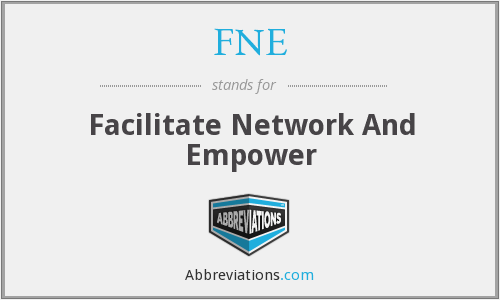 FNE - Facilitate Network And Empower