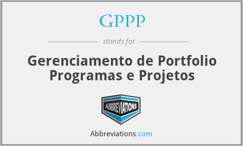 GPPP - Gerenciamento de Portfolio Programas e Projetos