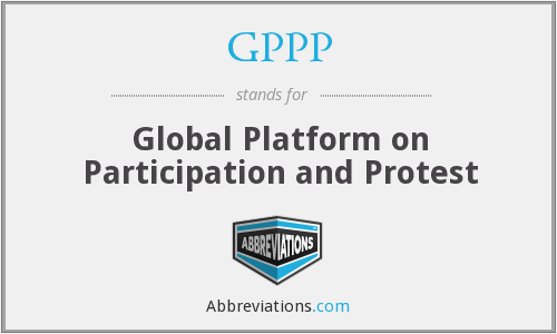 GPPP - Global Platform on Participation and Protest