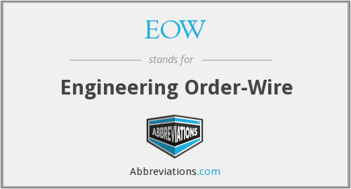EOW - Engineering Order-Wire