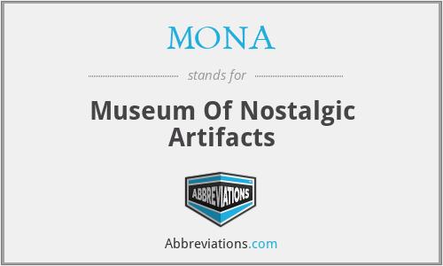 MONA - Museum Of Nostalgic Artifacts