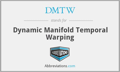DMTW - Dynamic Manifold Temporal Warping