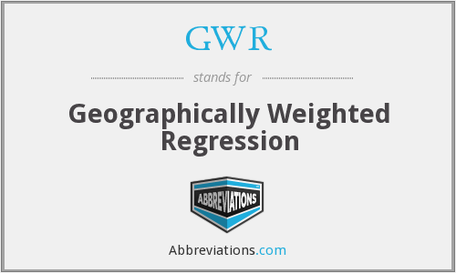 GWR - Geographically Weighted Regression