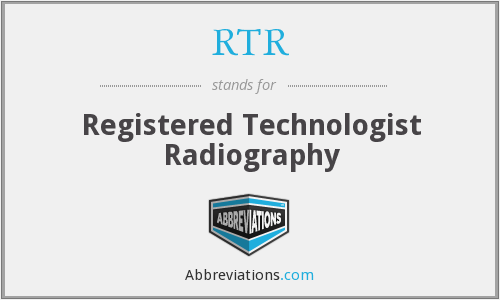 RTR - Registered Technologist Radiography