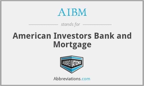 AIBM - American Investors Bank and Mortgage