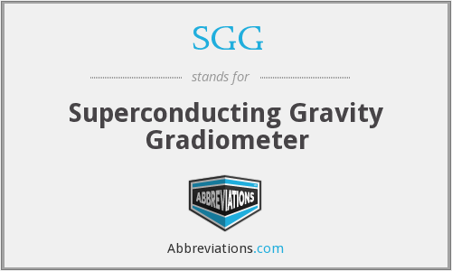 SGG - Superconducting Gravity Gradiometer