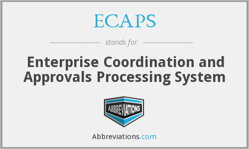 ECAPS - Enterprise Coordination and Approvals Processing System