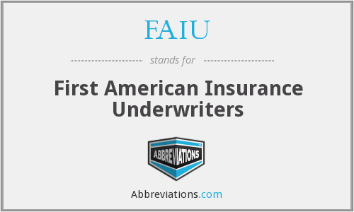What does FAIU stand for?