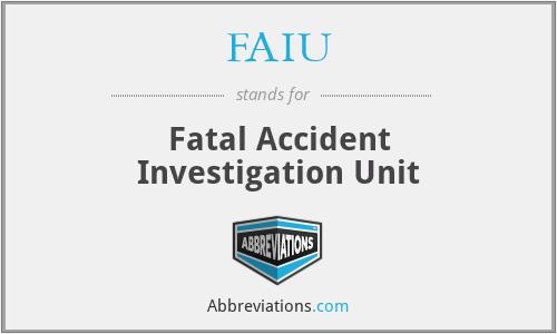 FAIU - Fatal Accident Investigation Unit