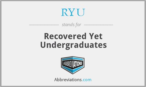 RYU - Recovered Yet Undergraduates
