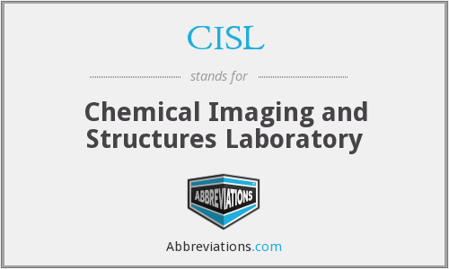 CISL - Chemical Imaging and Structures Laboratory