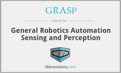 GRASP - General Robotics Automation Sensing and Perception