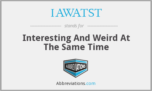 What does IAWATST stand for?