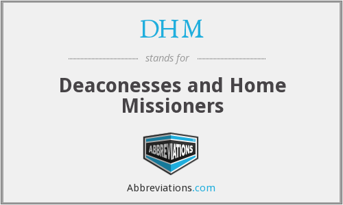 DHM - Deaconesses and Home Missioners