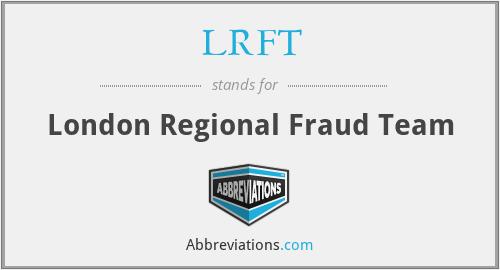 LRFT - London Regional Fraud Team