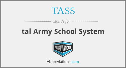 TASS - tal Army School System