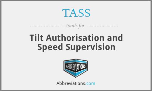 TASS - Tilt Authorisation and Speed Supervision