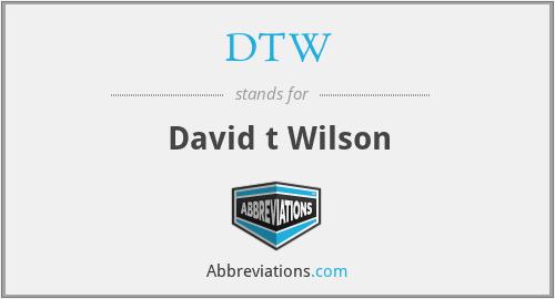 DTW - David t Wilson