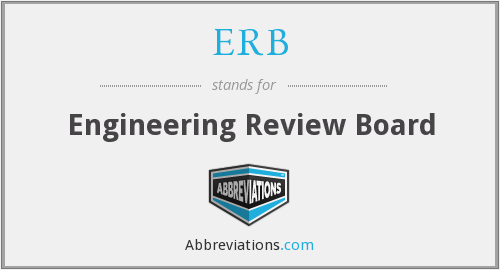 ERB - Engineering Review Board