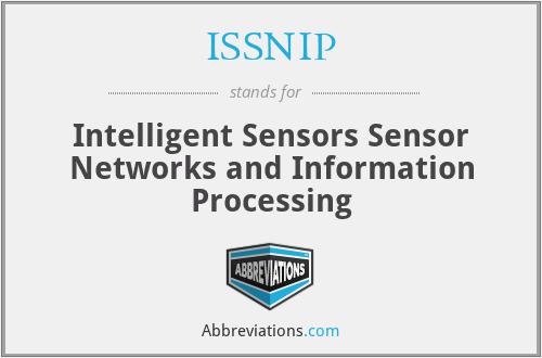 ISSNIP - Intelligent Sensors Sensor Networks and Information Processing