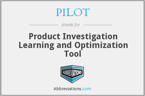 PILOT - Product Investigation Learning and Optimization Tool