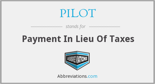 PILOT - Payment In Lieu Of Taxes