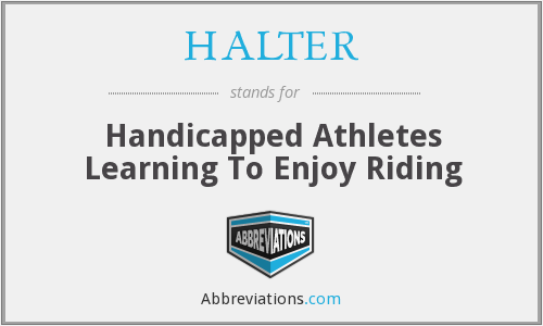 HALTER - Handicapped Athletes Learning To Enjoy Riding