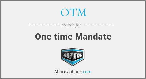 OTM - One time Mandate