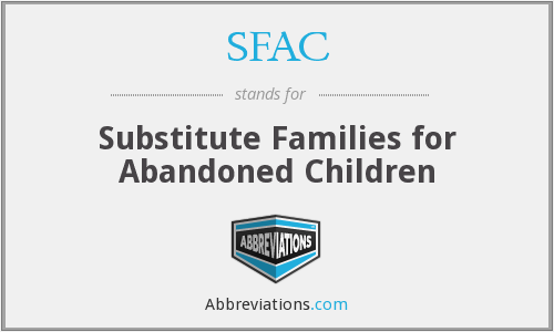 SFAC - Substitute Families For Abandoned Children