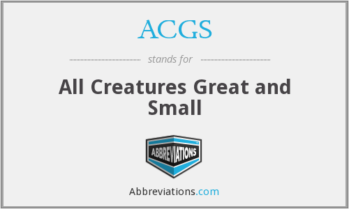 ACGS - All Creatures Great and Small