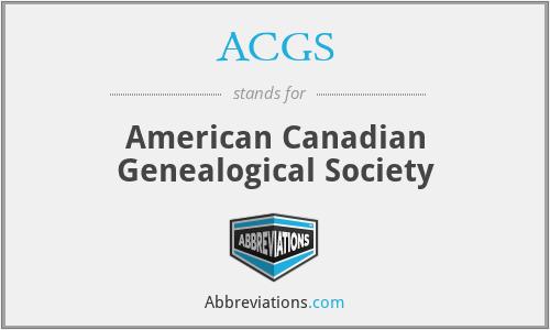 ACGS - American Canadian Genealogical Society