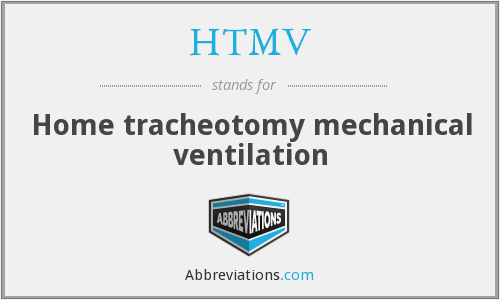 HTMV - Home tracheotomy mechanical ventilation