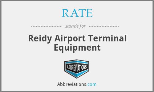 RATE - Reidy Airport Terminal Equipment