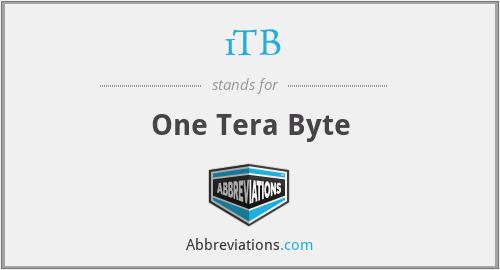 1TB - One Tera Byte