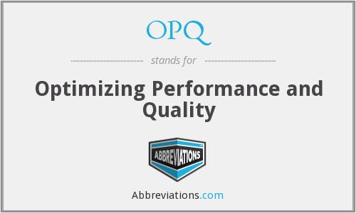 OPQ - Optimizing Performance and Quality