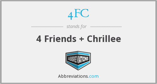 4FC - 4 Friends + Chrillee
