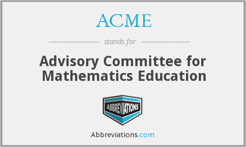 ACME - Advisory Committee for Mathematics Education
