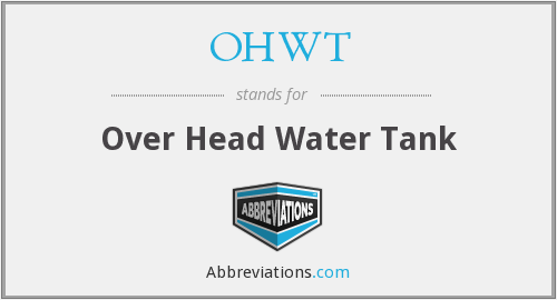 OHWT - Over Head Water Tank