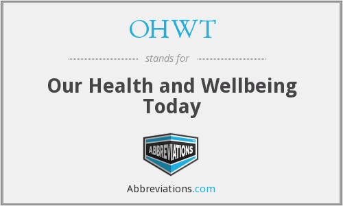 OHWT - Our Health and Wellbeing Today
