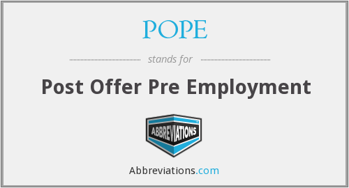 POPE - Post Offer Pre Employment