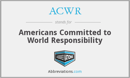 ACWR - Americans Committed to World Responsibility