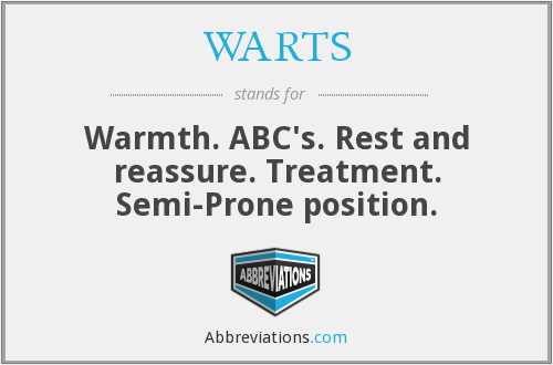 WARTS - Warmth. ABC's. Rest and reassure. Treatment. Semi-Prone position.