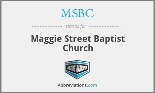 MSBC - Maggie Street Baptist Church