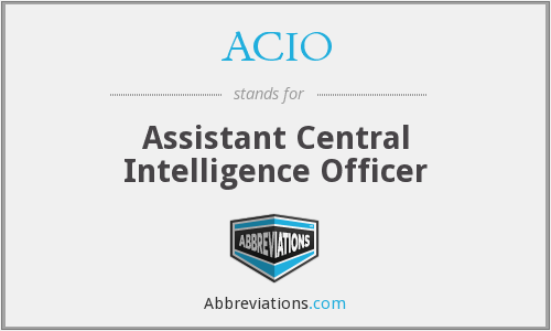 ACIO - Assistant Central Intelligence Officer