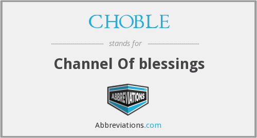 CHOBLE - Channel Of blessings