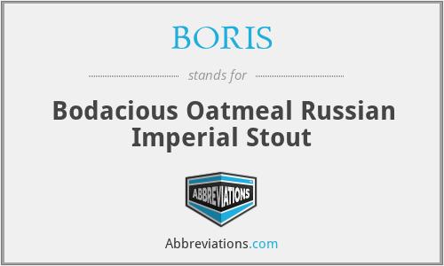 BORIS - Bodacious Oatmeal Russian Imperial Stout