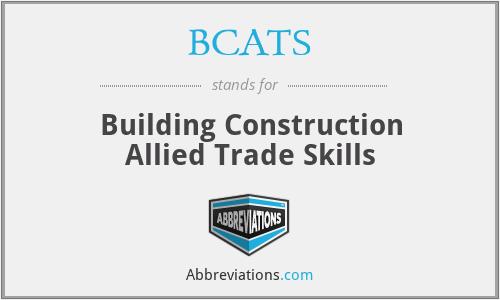 BCATS - Building Construction Allied Trade Skills